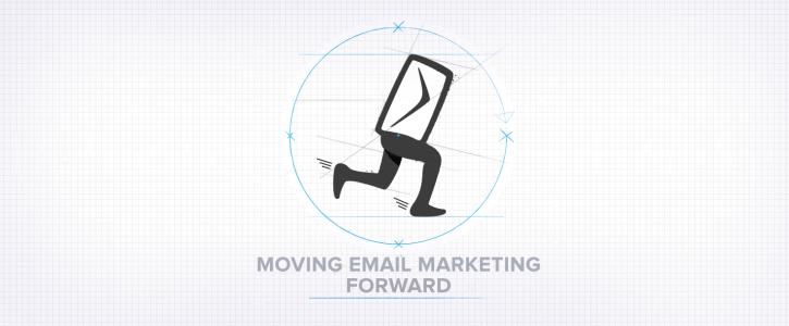 Moving Email Marketing Forward